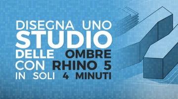 Studio delle ombre con Rhinoceros in soli 4 minuti