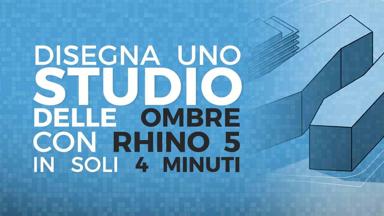 Disegna uno studio delle ombre con Rhino 5 in soli 4 minuti.