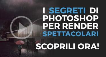 I segreti di Photoshop per render spettacolari! Scoprili ora!