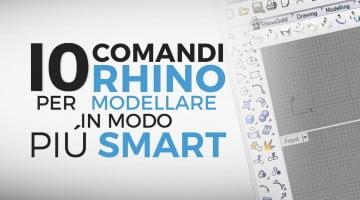 """10 comandi Rhinoceros da conoscere per una modellazione 3D """"smart"""""""