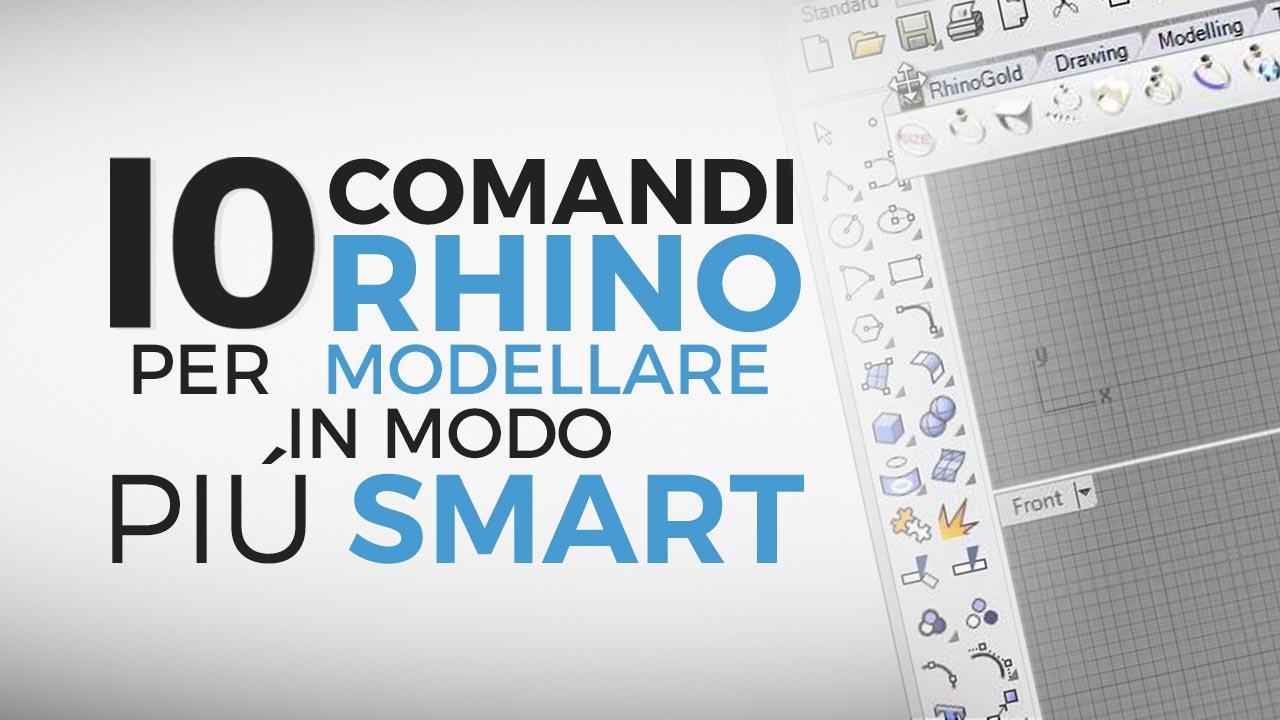 10 comandi rhinoceros per modellare in modo più smart.