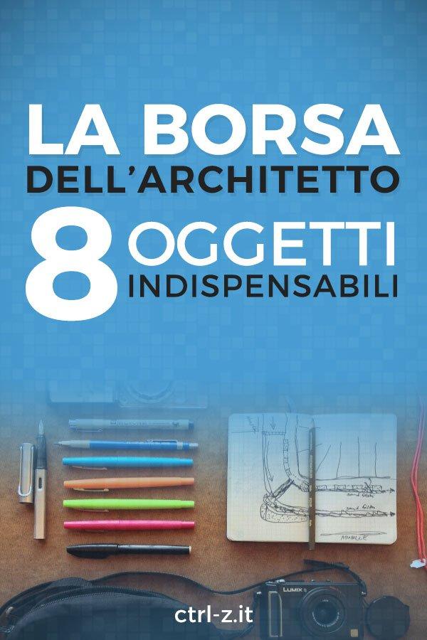 La borsa dell 39 architetto le 8 cose indispensabili for Consigli architetto