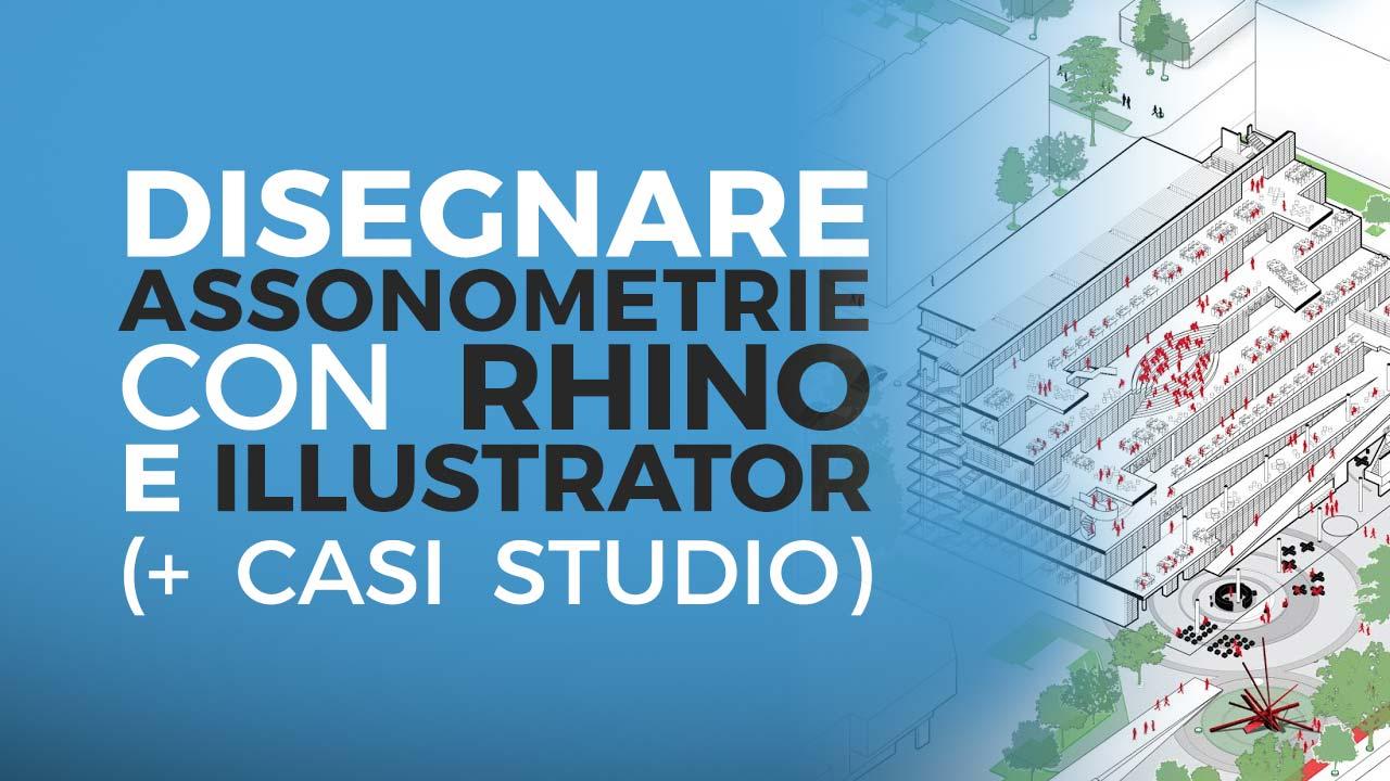 Assonometria con Rhino e Illustrator: la grande guida