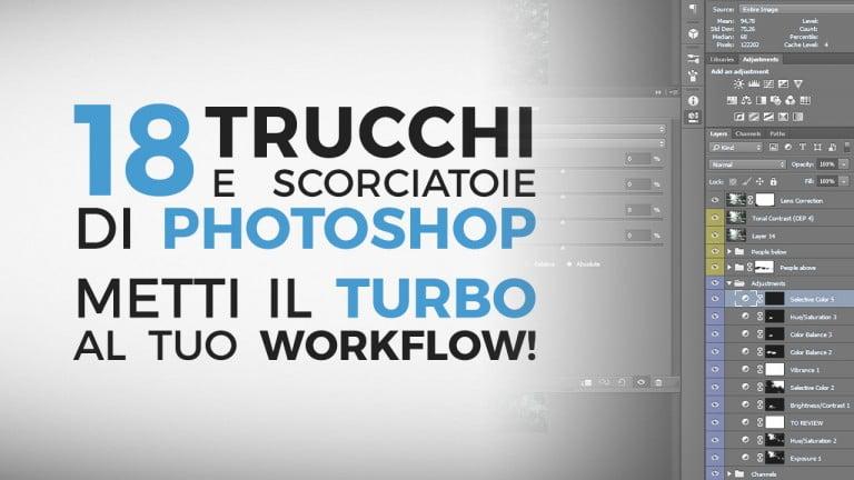 18 scorciatoie e trucchi di Photoshop per mettere il turbo al tuo workflow!