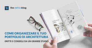 Come organizzare un portfolio di architettura: le dritte di un grande studio