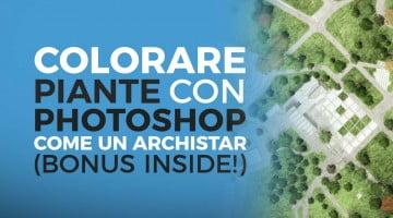 Crea disegni da archistar: ecco come colorare piante in Photoshop + BONUS INSIDE!