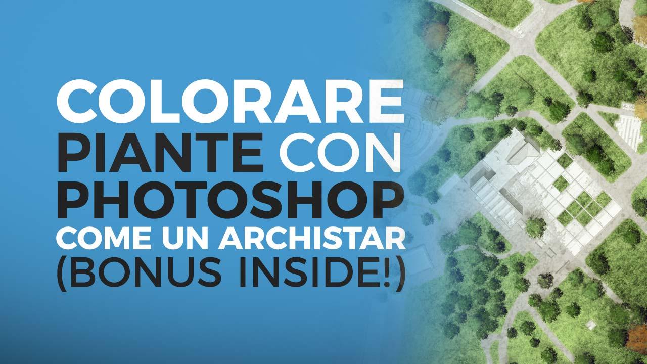 Come colorare piante in Photoshop e creare disegni da archistar + BONUS INSIDE!