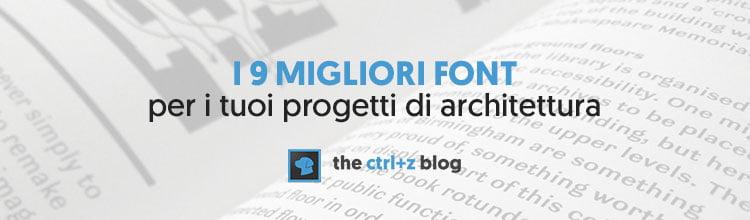 Scopri i 9 migliori font per l'architettura!