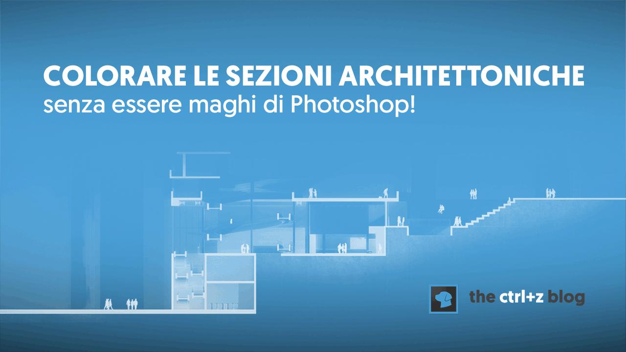 Come illustrare sezioni architettoniche con Photoshop a partire da un modello SketchUp