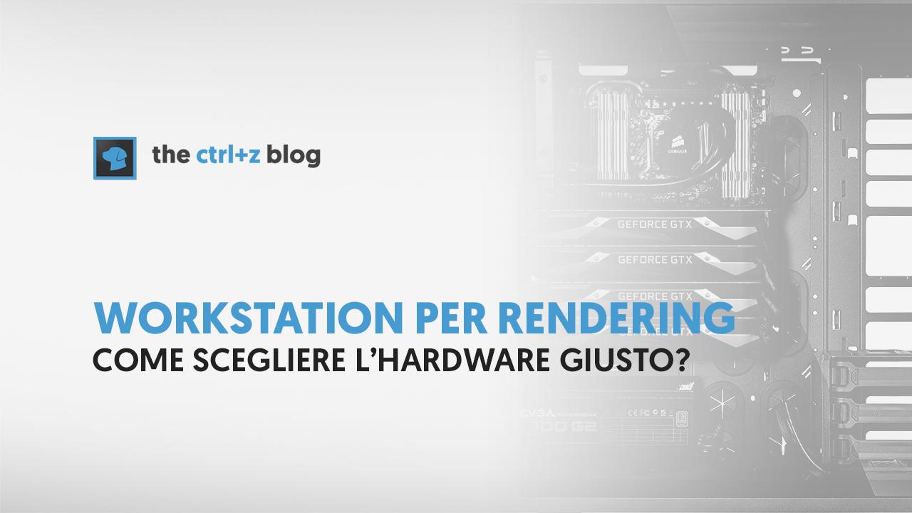 Workstation per rendering come scegliere l 39 hardware for Programmi per rendering