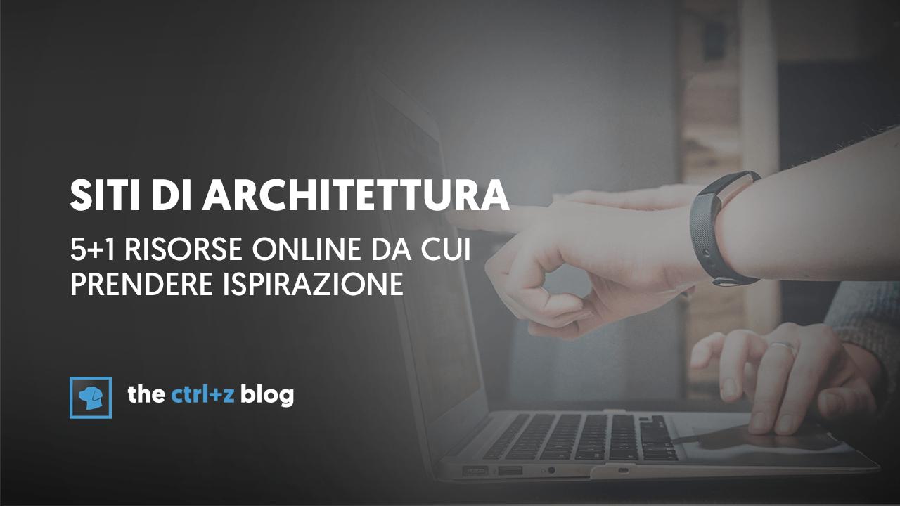 Siti Di Architetti Italiani siti di architettura: 5+1 risorse da cui prendere spunto per